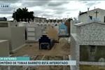 Cemitério de Tobias Barreto está interditado